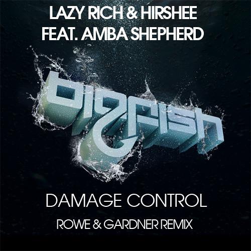 Lazy Rich, Hirshee & Amba Shepherd - Damage Control (Rowe & Gardner Remix) - FREE DOWNLOAD