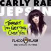 Tonight Im Getting Over You (Flaco Flash Redrum Intro)
