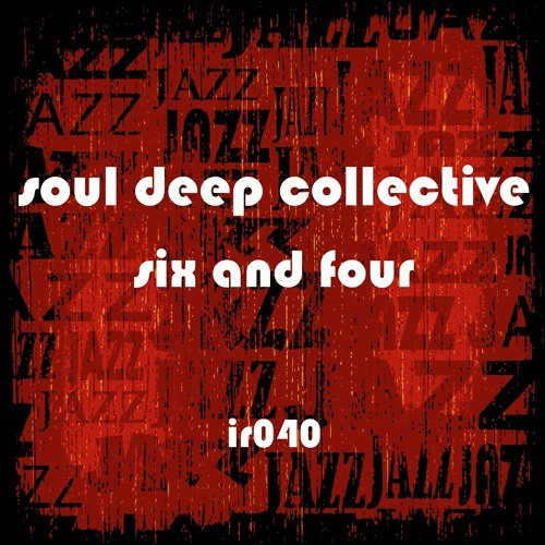 Soul Deep Collective - Six and four
