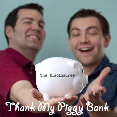Thank My Piggy Bank by The Disclosures