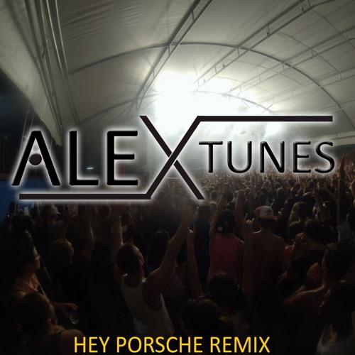 Hey Porsche - Alex Tunes remix