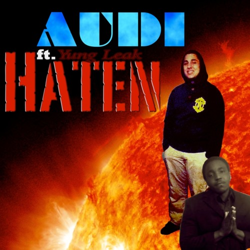 HATEN - AUDI ft. Yung Leak