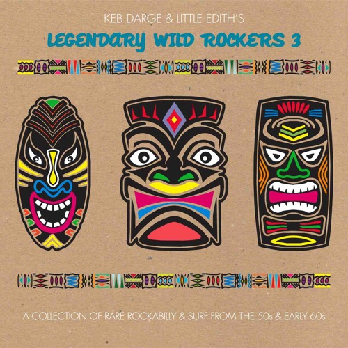 Keb Darge & Little Edith's Legendary Wild Rockers 3