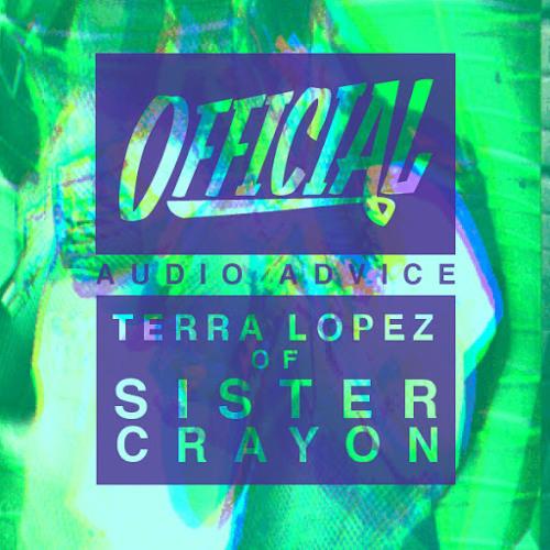 Official Audio Advice: Terra Lopez