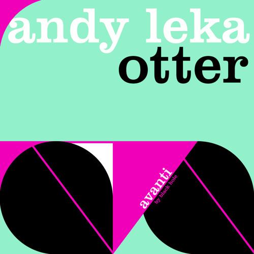 TEASER Andy Leka - Otter (Original Mix)
