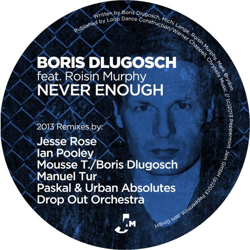 Boris Dlugosch feat. Roisin Murphy - Never Enough (Paskal & Urban Absolutes Mix)