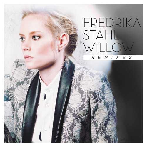 Willow (Joris Delacroix Remix) - Fredrika Stahl
