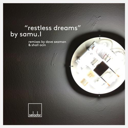 Samu.l - Restless Dreams [SELADOR]