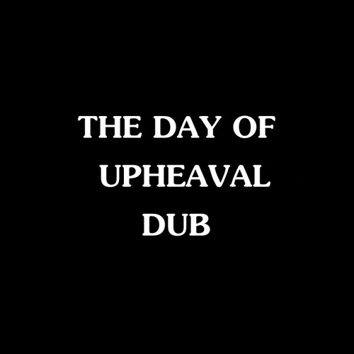 THE DAY OF UPHEAVAL DUB - Live SubAtlas OverDubMix by Macka X [Mackami]
