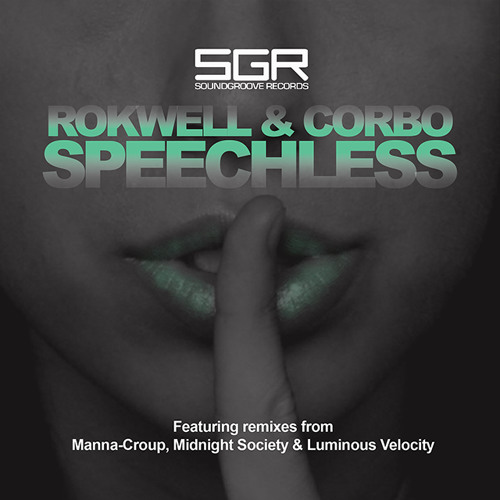 Bass Rokwell & Rick Corbo - Speechless (Manna-Croup remix)\ SoundGroove Records. (New York U.S.)