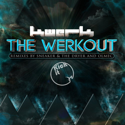 OUT NOW!! KWeRK - The Werkout - Sneaker & The Dryer Remix