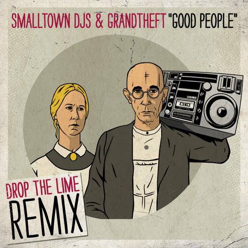 Smalltown DJs & Grandtheft - Good People Pt 2