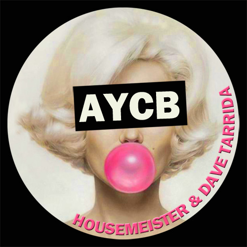HOUSEMEISTER & DAVE TARRIDA - 2000now EP - AYCB 016 -  OUT NOW!!!!!
