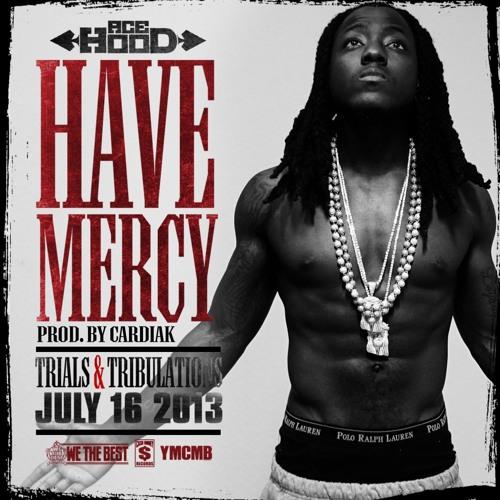 Dre-Have Mercy (Ace Hood Remix)