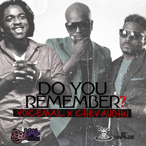 VOICEMAIL X CHEVAUGHN - DO YOU REMEMBER - BAD GAL RIDDIM - (ADDE PROD-21ST HAPILOS)