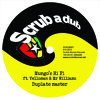 SCRUB007 A Mungo's Hi Fi ft Yelloman & Mr Williamz - Duplate master