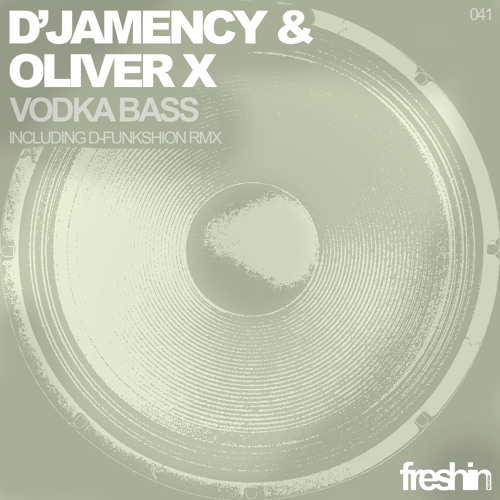 D'JAMENCY vs OLIVER X - Vodka Bass EP /// Freshin records 041 - FR
