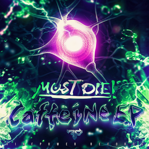 MUST DIE! - Caffeine (Original Mix)