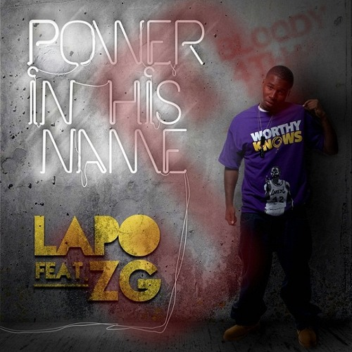 Lapo - Power In His Name (feat. ZG)