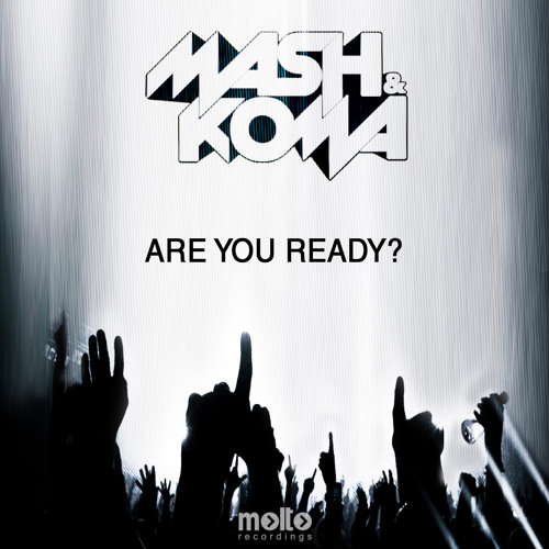 MASH & KOMA - ARE YOU READY [PREVIEW]