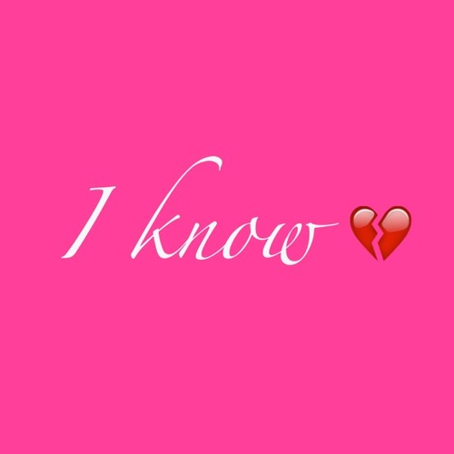 I Know - My Own Song >_<