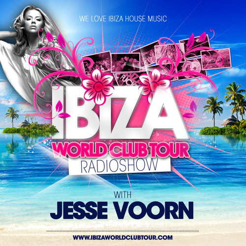 Ibiza World Club Tour - RadioShow with Jesse Voorn (April 2013)