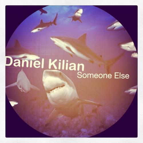 Daniel Kilian - Someone Else*