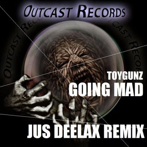 ToyGunz - Going Mad (Jus Deelax remix)