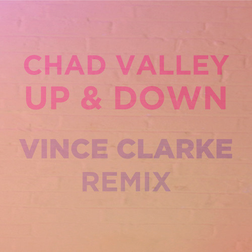 Chad Valley - Up and Down (Vince Clarke Remix)