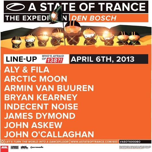 James Dymond @ ASOT 600 Den Bosch [Who's Afraid Of 138 Stage 06.04.2013]