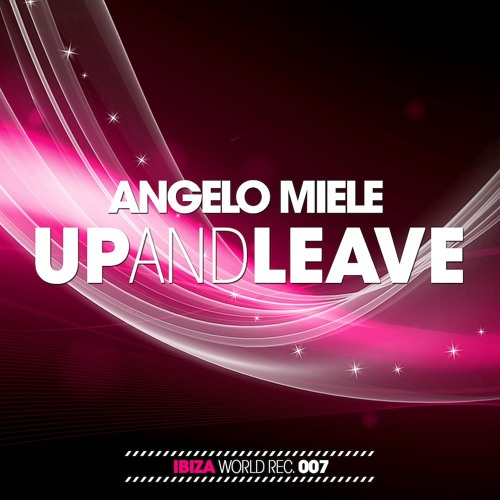 Angelo Miele - Up & Leave (Original Mix) [Ibiza World Records]