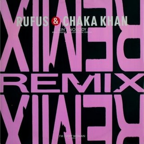Rufus & Chaka Khan - Ain't Nobody - Derek Kaye Rework