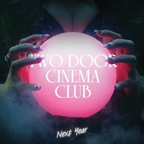Two Door Cinema Club - Next Year (The Cast Of Cheers Remix)