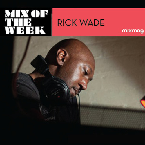 Mixmag Mix Of The Week: Rick Wade