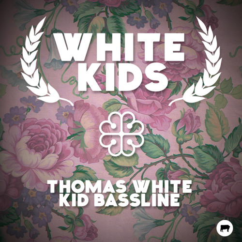 Thomas White & Kid Bassline - White Kids EP