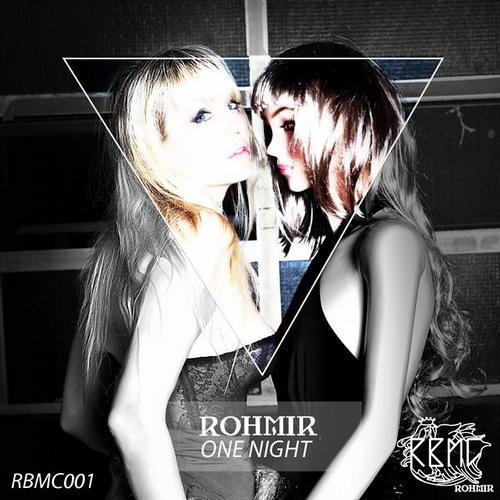 ROHMIR – One Night (YVES V Remix)