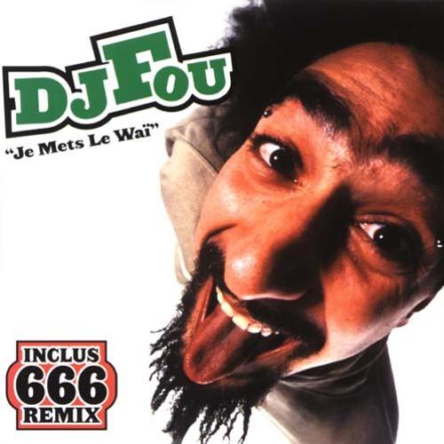 Dj Fou - Je Mets Le Wai Remix 666