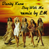 Danity Kane - Stay With Me remix by LM