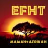 EFHT @ Mamah Afrikah Special Tribal Techhouse Podcast April 2013