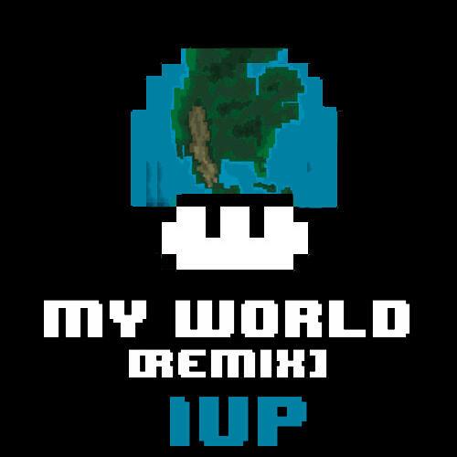MY WORLD- 1Up (Sellah Sue Trap Remix)