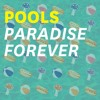 Paradise Forever - Pools Mixtape Vol.3