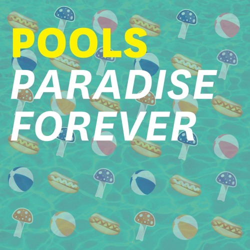 Paradise Forever - Pools Mixtape Vol.3