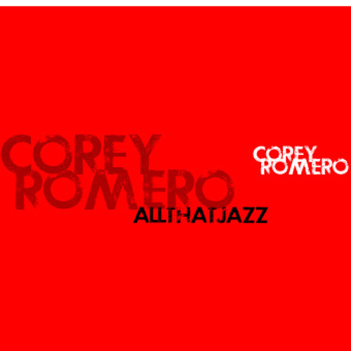 Corey Romero - All That Jazz
