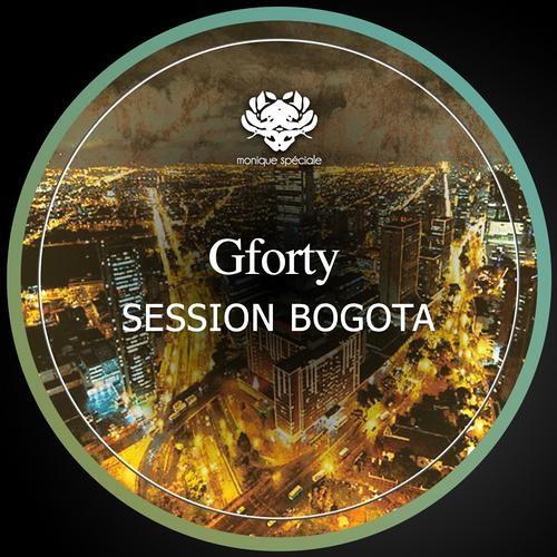Gforty - Session Bogota (Original Mix) Monique Spéciale