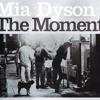 Mia Dyson -  When The Moment Comes
