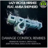 Lazy Rich & Hirshee feat Amba Shepherd - Damage Control (Adam K Remix)