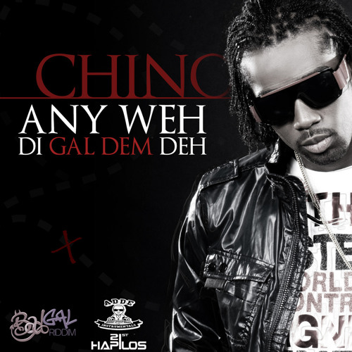 CHINO - ANY WEH THE GAL DEM DEH (Prod. Adde Instrumentals & Johnny Wonder)
