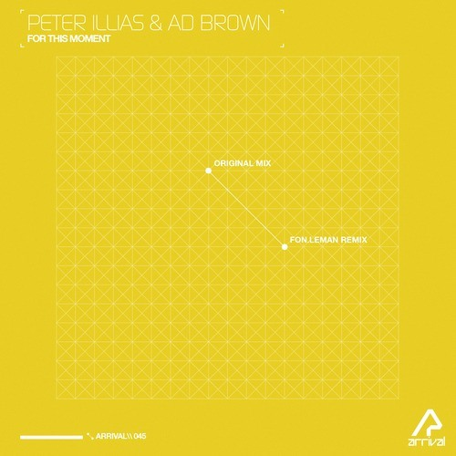 Peter Illias & Ad Brown - For This Moment (inc Fon.Leman Mix)