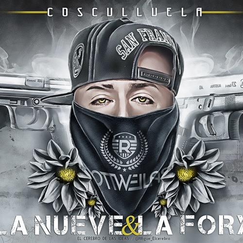 Cosculluela - La Nueve y La Fory (Prod. Lil Wizard & Mueka)