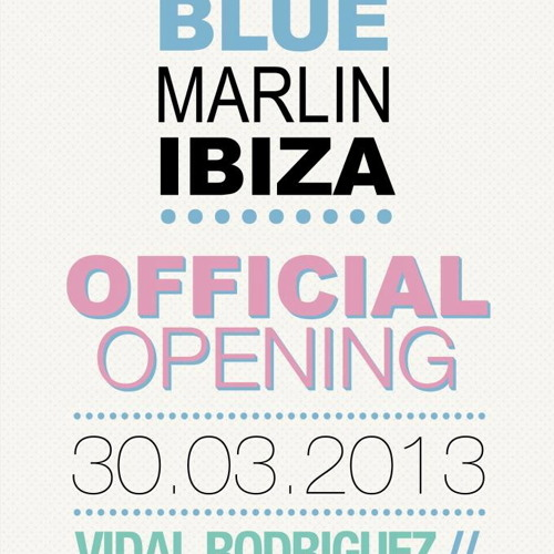 Vidal Rodriguez@ Opening Party Blue Marlin Ibiza 2013